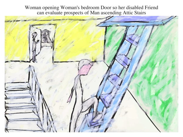 Woman opening Woman's bedroom Door so her disabled Friend can evaluate prospects of Man ascending Attic Stairs
