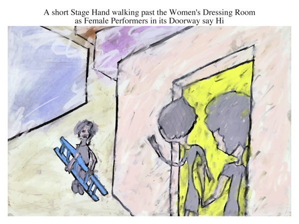 A short Stage Hand walking past the Women's Dressing Room as Female Performers in its Doorway say Hi