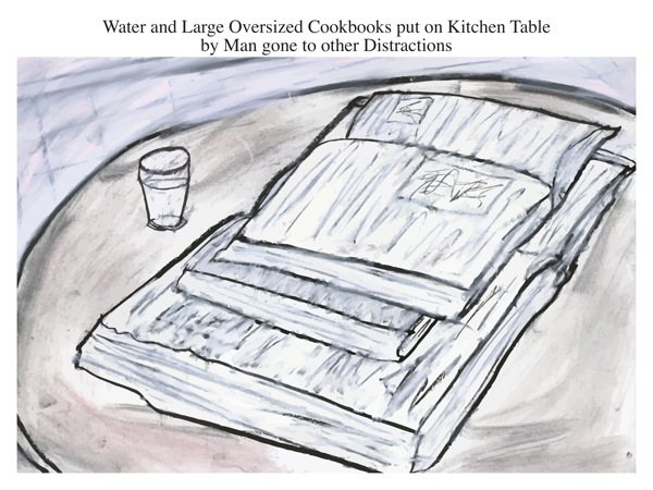 Water and Large Oversized Cookbooks put on Kitchen Table by Man gone to other Distractions
