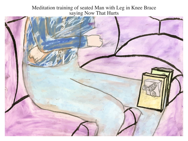 Meditation training of seated Man with Leg in Knee Brace saying Now That Hurts