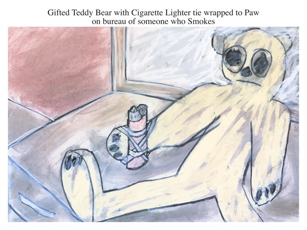 Gifted Teddy Bear with Cigarette Lighter tie wrapped to Paw on bureau of someone who Smokes