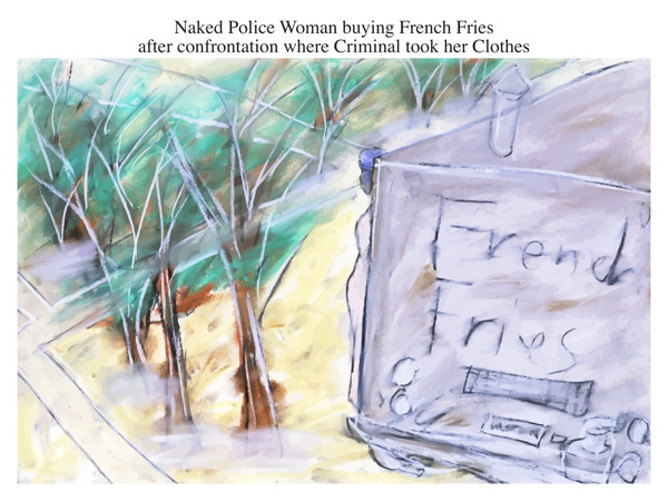 Naked Police Woman buying French Fries after confrontation where Criminal took her Clothes