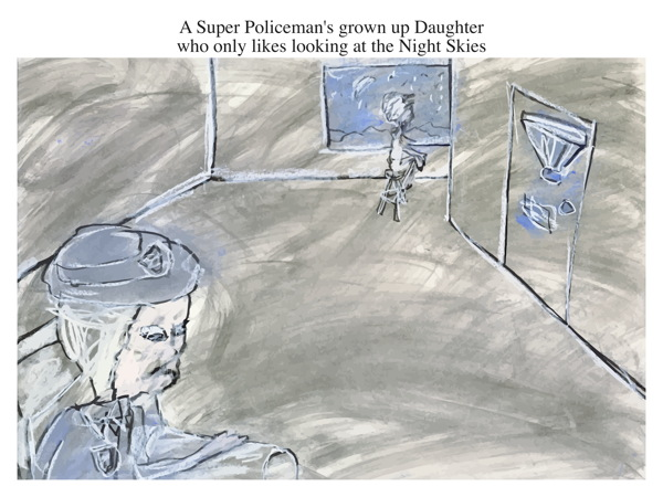 A Super Policeman's grown up Daughter who only likes looking at the Night Skies