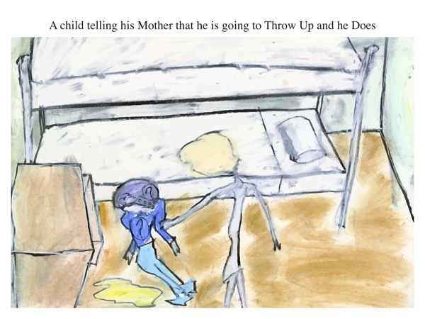 A child telling his Mother that he is going to Throw Up and he Does