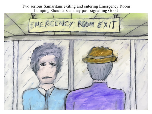 Two serious Samaritans exiting and entering Emergency Room bumping Shoulders as they pass signalling Good