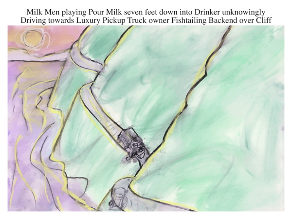 Milk Men playing Pour Milk seven feet down into Drinker unknowingly Driving towards Luxury Pickup Truck owner Fishtailing Backend over Cliff