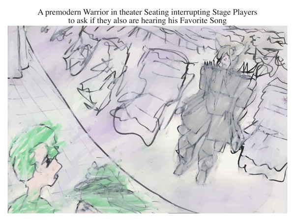 A premodern Warrior in theater Seating interrupting Stage Players to ask if they also are hearing his Favorite Song