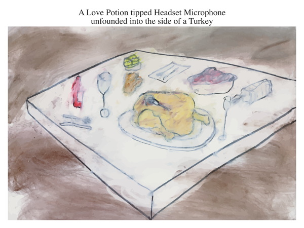 A Love Potion tipped Headset Microphone unfounded into the side of a Turkey