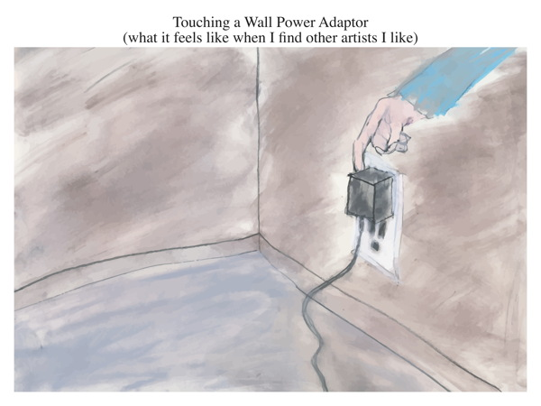 Touching a Wall Power Adaptor (what it feels like when I find other artists I like)