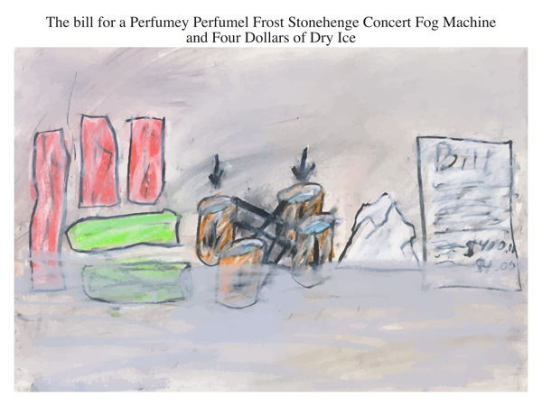 The bill for a Perfumey Perfumel Frost Stonehenge Concert Fog Machine and Four Dollars of Dry Ice