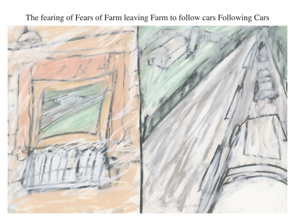 The fearing of Fears of Farm leaving Farm to follow cars Following Cars