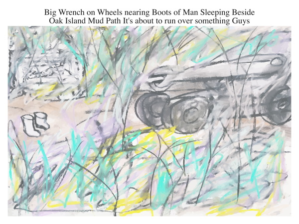 Big Wrench on Wheels nearing Boots of Man Sleeping Beside Oak Island Mud Path It's about to run over something Guys