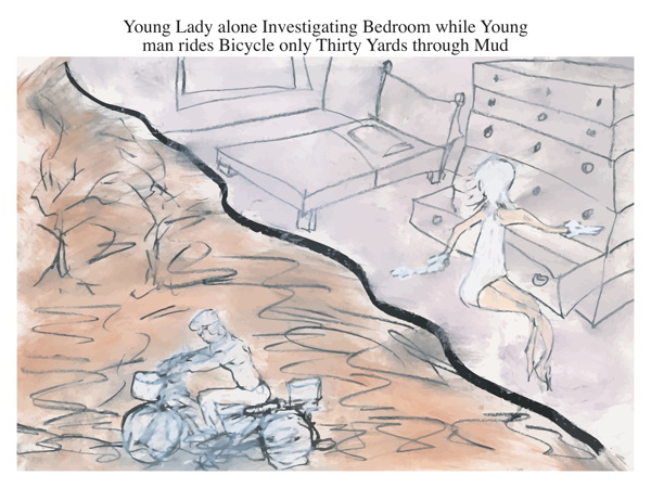 Young Lady alone Investigating Bedroom while Young man rides Bicycle only Thirty Yards through Mud