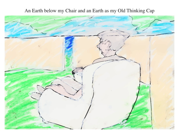 An Earth below my Chair and an Earth as my Old Thinking Cap
