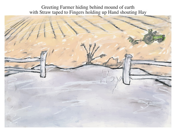 Greeting Farmer hiding behind mound of earth with Straw taped to Fingers holding up Hand shouting Hay