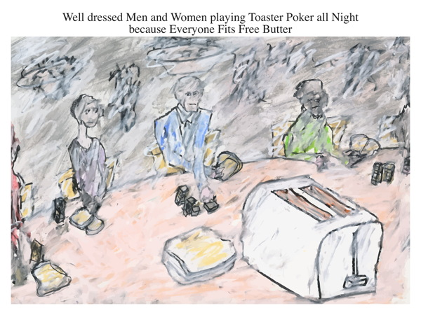 Well dressed Men and Women playing Toaster Poker all Night because Everyone Fits Free Butter