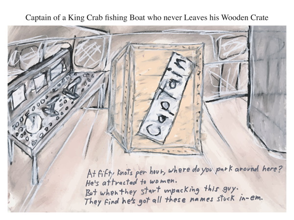 Captain of a King Crab fishing Boat who never Leaves his Wooden Crate