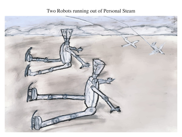 Two Robots running out of Personal Steam