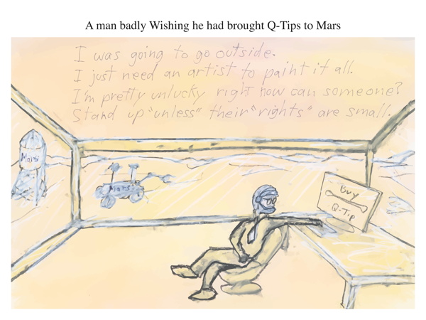 A man badly Wishing he had brought Q-Tips to Mars