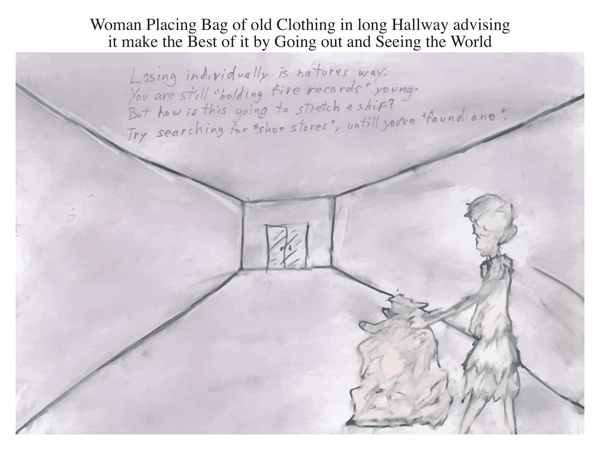 Woman Placing Bag of old Clothing in long Hallway advising it make the Best of it by Going out and Seeing the World