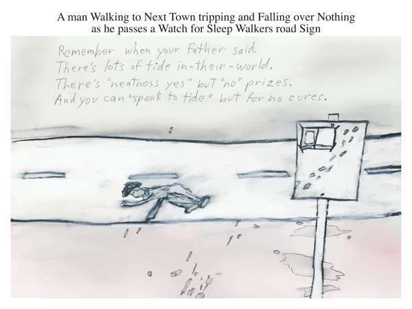 A man Walking to Next Town tripping and Falling over Nothing as he passes a Watch for Sleep Walkers road Sign