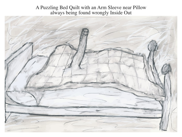 A Puzzling Bed Quilt with an Arm Sleeve near Pillow always being found wrongly Inside Out