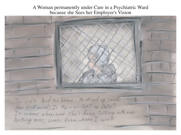 A Woman permanently under Care in a Psychiatric Ward because she Sees her Employer's Vision