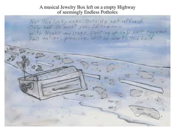 A musical Jewelry Box left on a empty Highway of seemingly Endless Potholes