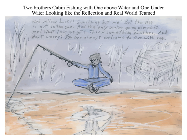 Two brothers Cabin Fishing with One above Water and One Under Water Looking like the Reflection and Real World Teamed