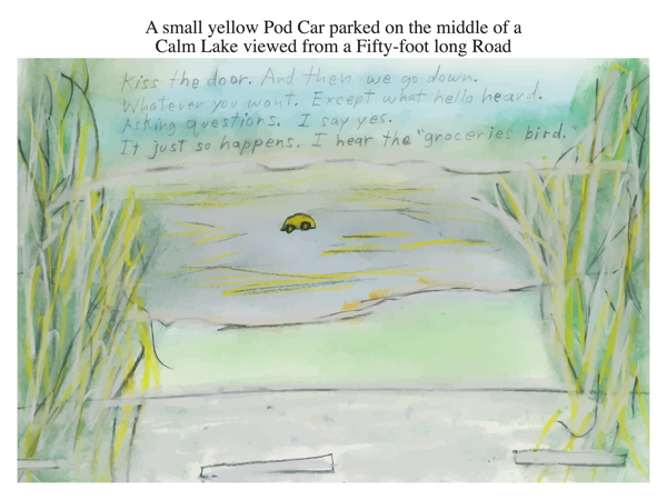A small yellow Pod Car parked on the middle of a Calm Lake viewed from a Fifty-foot long Road