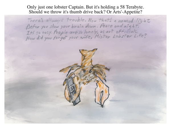 Only just one lobster Captain. But it's holding a 58 Terabyte. Should we throw it's thumb drive back? Or Arts'-Appetite?